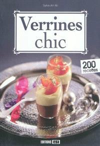 Verrines chic : 200 recettes