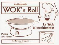 Wok'n roll : le wok à l'occidentale