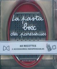 La pasta box des paresseuses : 60 recettes, 2 accessoires indispensables