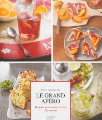 Le grand apéro : recettes gourmandes testées à la maison