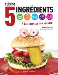 Cuisine 5 ingrédients à la rescousse des parents!