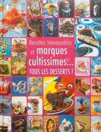 Desserts inavouables et marques cultissimes... : tous les desserts !