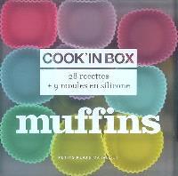 Cook'in box, Muffins : 28 recettes + 9 moules en silicone : les recettes de Bob