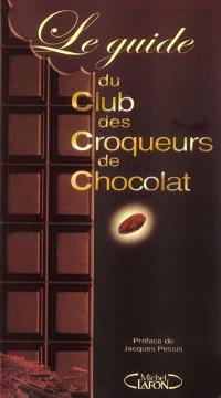 Le guide du club des croqueurs de chocolat