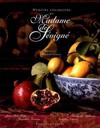 Mémoires gourmandes de madame de Sévigné
