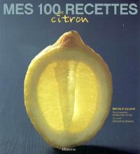 Mes 100 recettes de citron