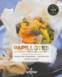 Papillotes : la cuisine vapeur qui a du goût : toutes les techniques + 100 recettes