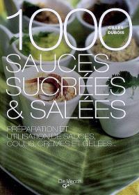 1.000 sauces sucrées & salées : préparation et utilisation de sauces, coulis, crèmes et gelées...