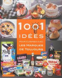 1.001 idées pour cuisiner avec les marques de toujours