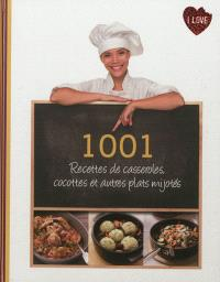 1.001 recettes de casseroles, cocottes et autres plats mijotés