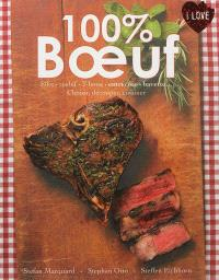 100 % boeuf : filet, rosbif, T-bone, entrecôte, bavette... : choisir, découper, cuisiner