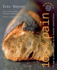 100 % pain : la saga du pain enveloppée de 60 recettes croustillantes