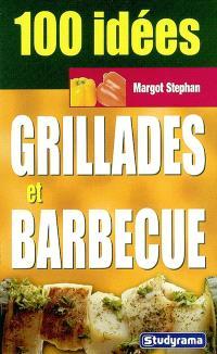 100 idées : grillades et barbecue