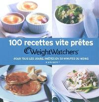 100 recettes vite prêtes : pour tous les jours, prêtes en 30 minutes ou moins