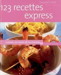 123 recettes express : cuisinez en moins de 10 minutes