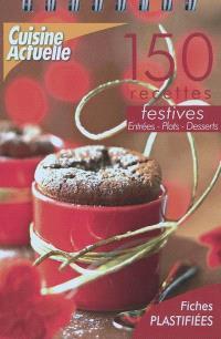 150 recettes festives : entrées, plats, desserts