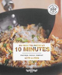 200 recettes prêtes en 10 minutes : pratique, facile, complet
