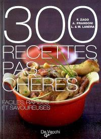 300 recettes pas chères : faciles, rapides et savoureuses