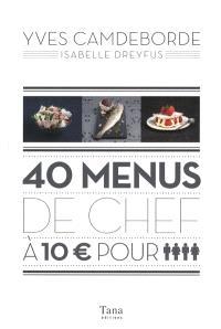 40 menus de chef à 10 euros pour 4 personnes