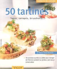 50 tartines : tapas, canapés, bruschetta...