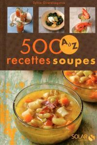 500 recettes de soupes A à Z