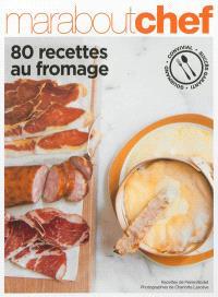 80 recettes au fromage