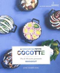 A chacun sa petite cocotte : plus de 100 recettes gourmandes