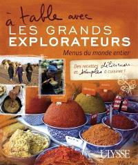 À table avec les Grands explorateurs  : menus du monde entier