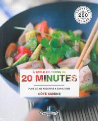 A table en moins de 20 minutes : plus de 200 recettes & variations