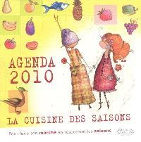 Agenda 2010, la cuisine des saisons : pour faire son marché en respectant les saisons
