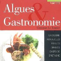 Algues & gastronomie : la cuisine aux algues par les grands chefs de Bretagne