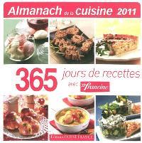 Almanach de la cuisine 2011 : 365 jours de recettes avec Francine