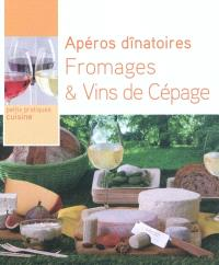 Apéros dînatoires : fromages & vins de cépage
