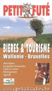 Bières et tourisme : Wallonie, Bruxelles : abécédaire, escapades brassicoles, cafés et restos, hébergement, agenda