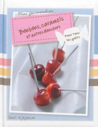 Bonbons, caramels et autres douceurs