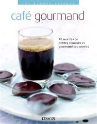 Café gourmand : 70 recettes de petites douceurs et gourmandises sucrées