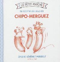 Chipo-merguez : 30 recettes du boucher