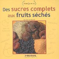 Des sucres complets aux fruits séchés
