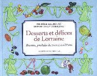 Desserts et délices de Lorraine : recettes, produits du terroir, traditions