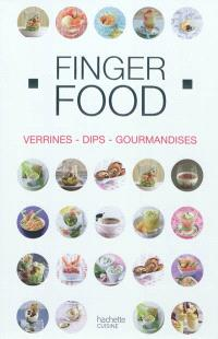 Finger food : verrines, dips, gourmandises