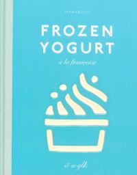 Frozen yogurt à la française