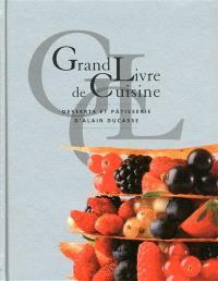 Grand livre de cuisine d'Alain Ducasse, Desserts et pâtisserie