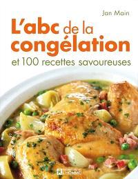 L'abc de la congélation et 100 recettes savoureuses