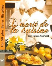 L'esprit de la cuisine : les 50 plus belles histoires