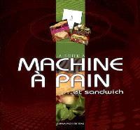 La boîte à machine à pain... et sandwich
