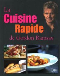 La cuisine rapide de Gordon Ramsay