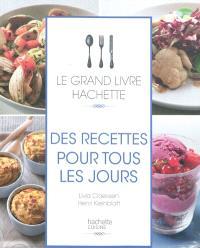 Le grand livre Hachette des recettes pour tous les jours