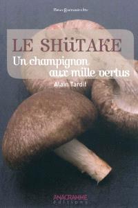 Le shiitaké, un champignon aux mille vertus