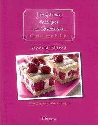 Leçons de pâtisserie. Volume 8, Les gâteaux classiques de Christophe