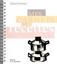 Les carnets de recettes de Daniel Guerlain